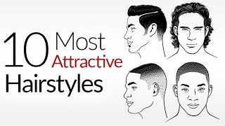 10 Most ATTRACTIVE Men's Hair Styles | Top Male Hairstyles 2017 | Attraction & A Man's