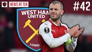 WEST HAM PROMISE SIGNINGS...WILSHERE FIRST TRANSFER? | NEWS AT TEN #42