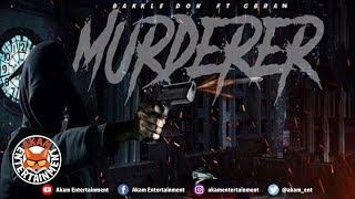 Bakkle Don Ft. Gbran - Murderer - September 2019