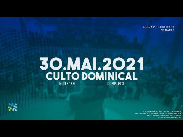CULTO DOMINICAL - 30/05/2021