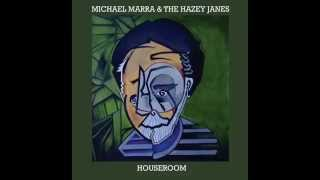 Michael Marra & The Hazey Janes - Flight Of The Heron