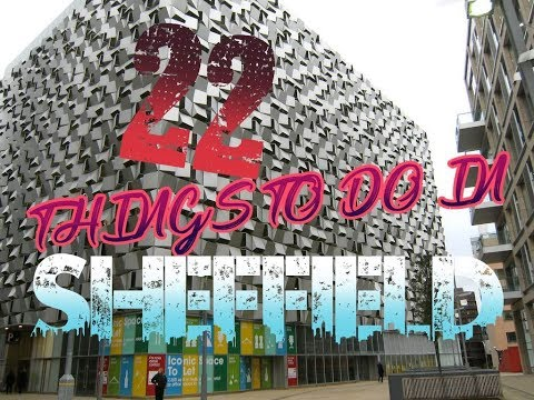 Top 22 Things To Do In Sheffield, England