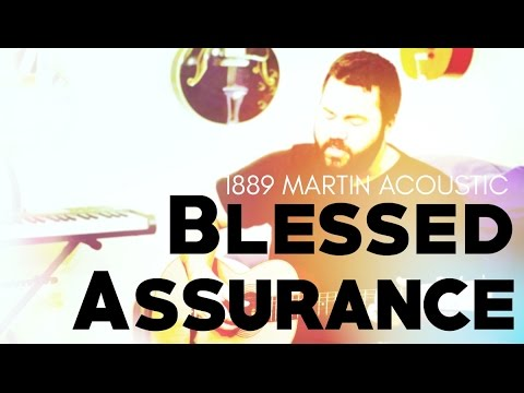 Blessed Assurance by Reawaken Hymns (1889 Martin Acoustic Guitar ...