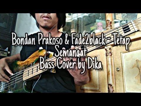 Bondan Prakoso & Fade2black - Tetap Semangat (Bass Cover By Dika)