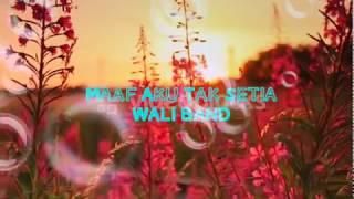 Maaf Aku Tak Setia(WALI)  NATURE Video Version.