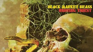 Black Market Brass - Undying Thirst [FULL ALBUM STREAM]