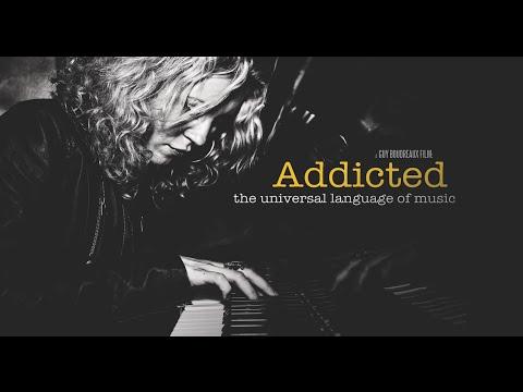 Addicted - The Universal Language of Music - Award Winning Documentary