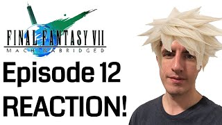 Final Fantasy VII: Machinabridged Ep 12 REACTION