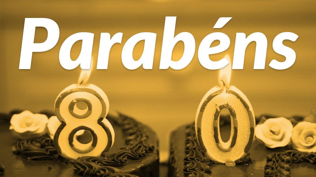 Parabéns Pelos Seus 80 Anos Mensagem De Aniversário Youtube