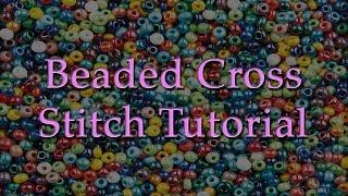 Beaded Cross Stitch Tutorial