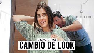 HOY TOCA CAMBIO DE LOOK | VLOG 152