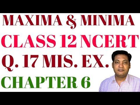 Q. NO. 17 MISCELLANEOUS EX. MAXIMA AND MINIMA APPLICATION OF DERIVATIVES CLASS 12 CBSE