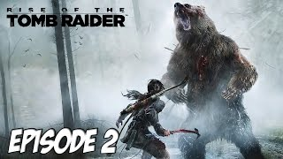 Rise of the Tomb Raider - Bagarre contre un Ours | Ep 2