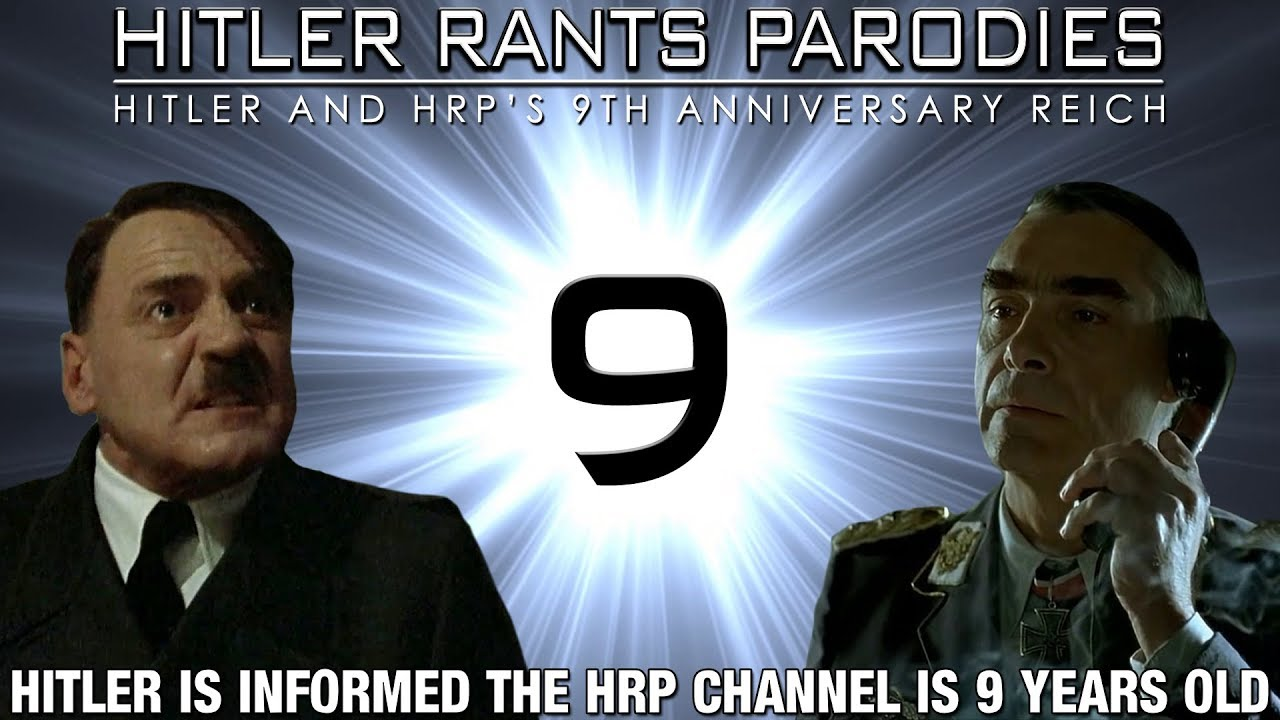 Hitler is informed the HRP channel is 9 years old