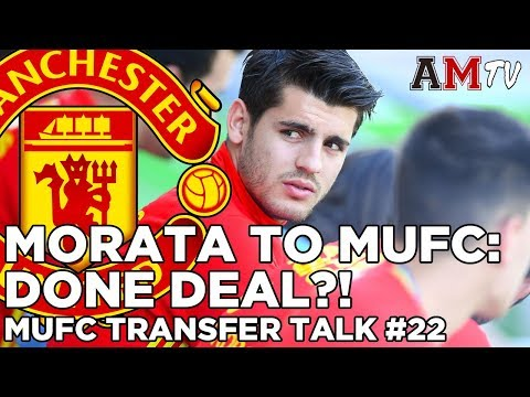 Morata To Man United: Done Deal?! | MUFC Transfer Talk #22
