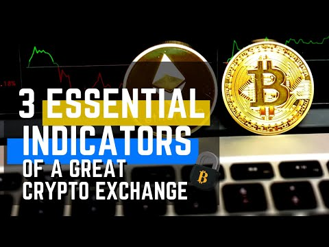 3 Essential Indicators of a Great Crypto Exchange