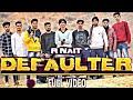 Defaulter ||  Anirudh Jindal || (Full HD) | R Nait & Gurlez Akhtar | Mista Baaz | Latest Songs 2019