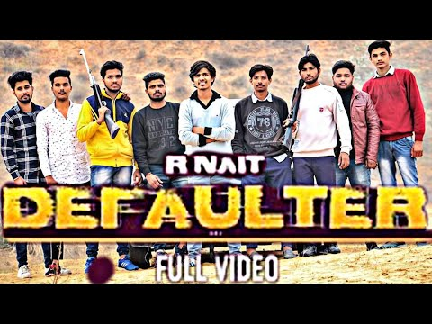 Defaulter ||Anirudh Jindal || (Full HD) | R Nait & Gurlez Akhtar | Mista Baaz | Latest Songs 2019
