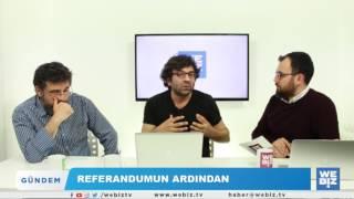 Webiz Referendum özel; Gazeteci Kemal Can ve Sosyolog Bülent Küçük