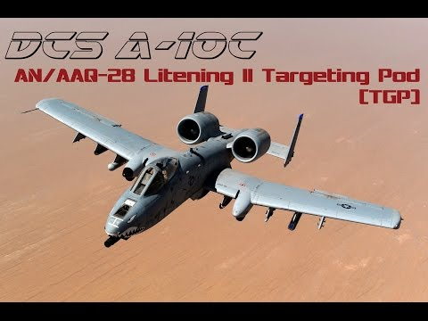 DCS A-10C Tutorial #8: AN/AAQ 28 Litening II (TGP) Overview