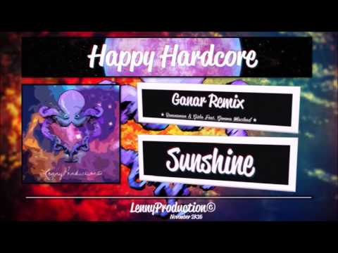 Bananaman & Gisbo Feat. Gemma Macleod - Sunshine (Ganar Remix) [Happy Hardcore]
