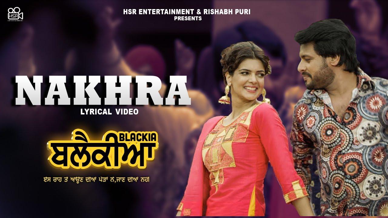 Nakhra | Ninja ft Gurlej Akhtar | Dev Kharoud & Ihana Dhillon | Blackia Punjabi Movie New Song 2021