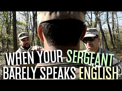 When Your Sergeant Barely Speaks English!