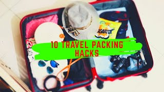 10 Essential Travel Packing Hacks and Tips