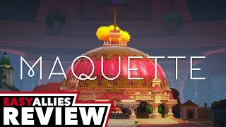 Maquette - Easy Allies Review (Video Game Video Review)