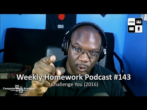 Music Production Challenges - Weekly Homework Podcast #143