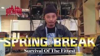 【SPRING BREAK 2015 ~Survival Of The Fittest~】Presented by YARD BEAT