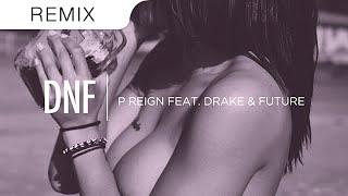 P Reign feat. Drake & Future - DnF (eSenTRIK Trap Remix)