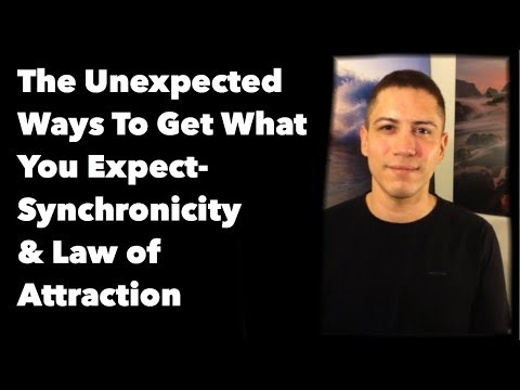 The Unexpected Ways To Get What You Expect- Synchronicity & Law Of Attraction