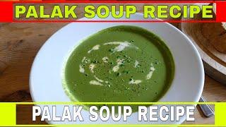 Palak Soup Recipe | Cream of Spinach Soup | Soup Recipe
