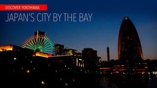 Visit Yokohama. Japan's City by the Bay
