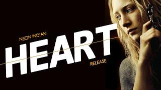 "Neon Indian ""Heart: Release"""