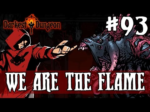 THE DARKEST (FINAL) DUNGEON: WE ARE THE FLAME - Episode 93
