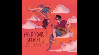 Karan Nathani - Hold Your Breath