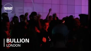 Bullion Boiler Room London DJ Set