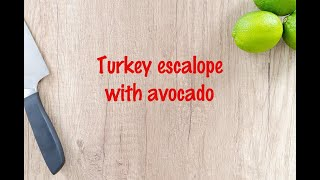 How to cook - Turkey escalope with avocado