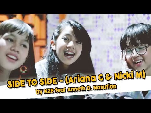 Side To Side (Ariana G & Nicki M)  By K2B Feat Anneth D. Nasution