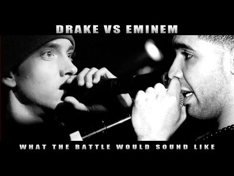 DRAKE VS EMINEM - WHAT THE BATTLE WOULD SOUND LIKE