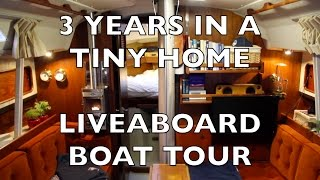Life is Like Sailing - 3 Years in a Tiny Home - A Liveaboard Boat Tour