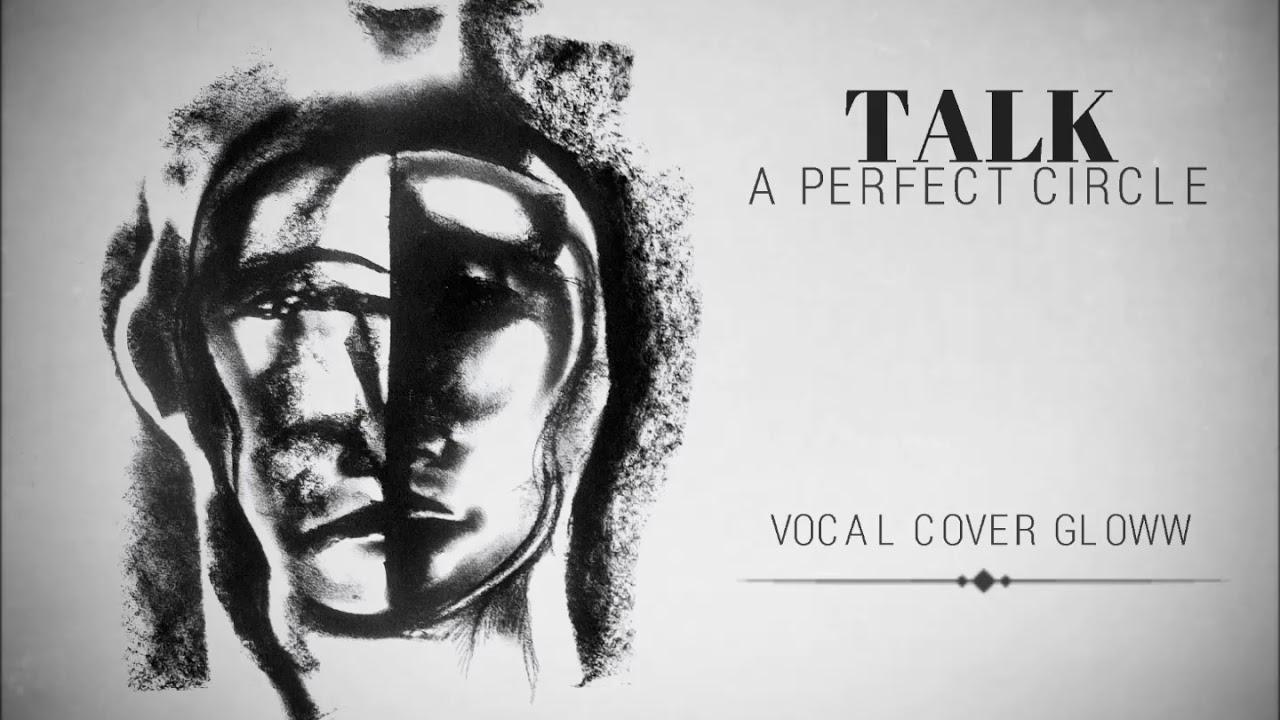 A perfect circle /Talk Talk /Vocal cover Gloww
