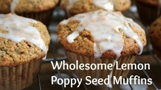 Wholesome Lemon Poppy Seed Muffins With Lemon Glaze