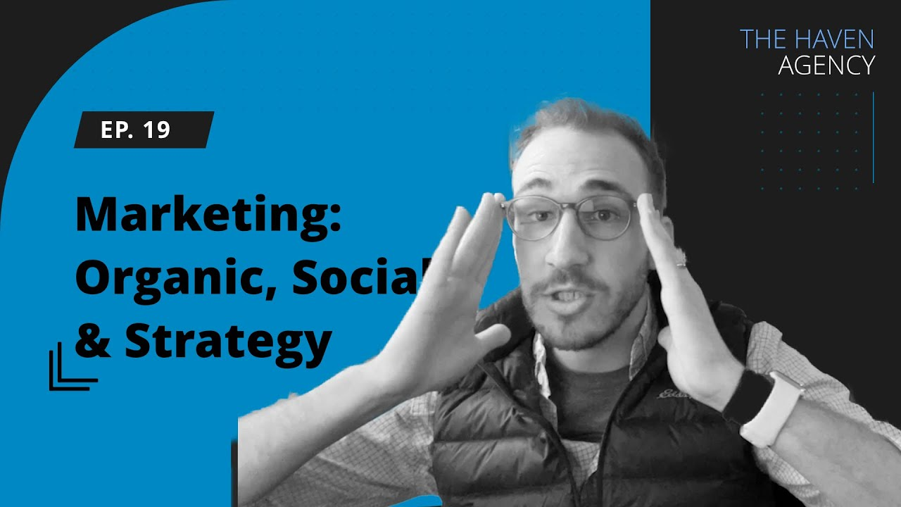 Ep 19 - Marketing: Organic, Social, & Strategy