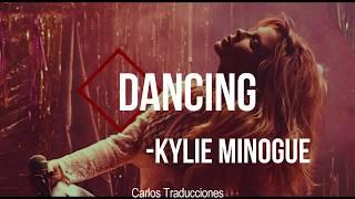 KYLIE MINOGUE | DANCING (Traducido)