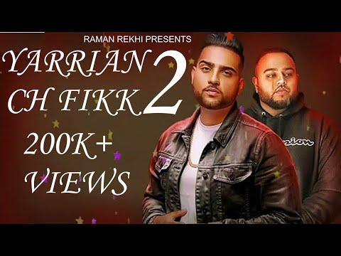 Yaarian Ch Fikk 2  Karan Aujla  Deep Jandu Harj Nagra  Rehaan Records Latest Punjabi Song 2018