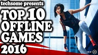 Top 10 Offline Games 2016 (Android & iOS)