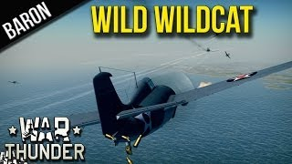 War Thunder Gameplay - Wild, Wild, Wildcat!